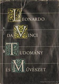 Leonardo da Vinci - Tudomány és művészet [antikvár]