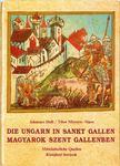 Duft, Johannes, Missura-Sipos, Tibor - Die Ungarn in Sankt Gallen - Magyarok Szent Gallenben [antikvár]