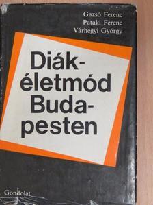 Gazsó Ferenc - Diákéletmód Budapesten [antikvár]
