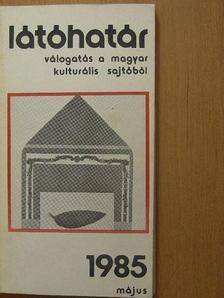 Aczél György - Látóhatár 1985. május [antikvár]