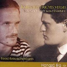 Karinthy Frigyes - Karinthy Frigyes versei - Elmondom hát mindenkinek