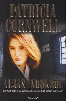 Patricia Cornwell - Aljas indokból [antikvár]