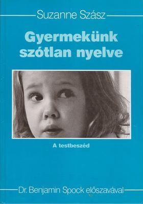 Szász, Suzanne - Gyermekünk szótlan nyelve [antikvár]