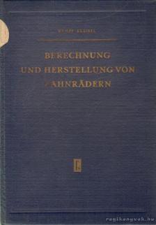 Kämpf, Baurat P., Kreisel, H. - Berechnung und Herstellung von Zahnrädern [antikvár]
