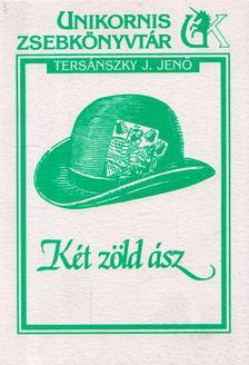 Tersánszky J. Jenő - Két zöld ász [antikvár]