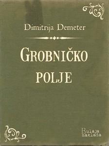 Demeter Dimitrija - Grobnièko polje [eKönyv: epub, mobi]