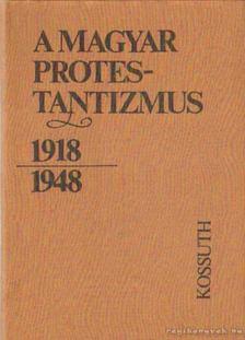 Lendvai L. Ferenc - A magyar protestantizmus 1918-1948 [antikvár]