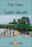 Schanz Frida - Tizenkét elbeszélés [eKönyv: epub, mobi]