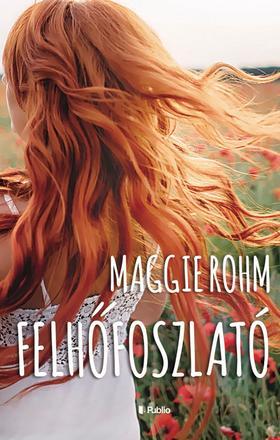 Maggie Rohm - Felhőfoszlató