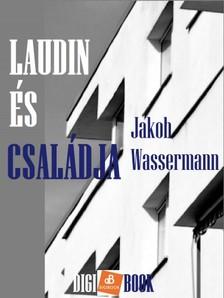JAKOB WASSERMANN - Laudin és családja [eKönyv: epub, mobi]