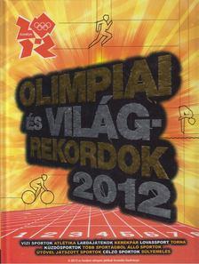 Keir Radnedge - Olimpiai és világrekordok 2012 [antikvár]