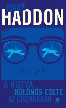 Mark Haddon - A kutya különös esete az éjszakában [antikvár]