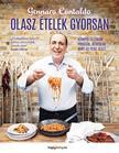 Gennaro Contaldo - OLASZ ÉTELEK GYORSAN - Könnyű és finom fogások, kevesebb mint 40 perc alatt