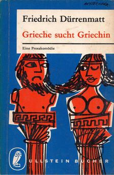 FRIEDRICH DÜRRENMATT - Grieche sucht Griechin [antikvár]