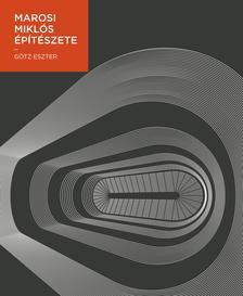 Götz Eszter - Marosi Miklós építészete