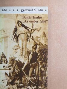 """Bojtár Endre - """"Az ember feljő"""" [antikvár]"""