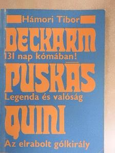 Hámori Tibor - A Deckarm sztori/Puskás/Az elrabolt gólkirály [antikvár]