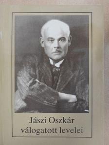 Jászi Oszkár - Jászi Oszkár válogatott levelei [antikvár]