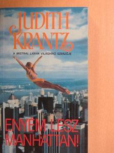 Judith Krantz - Enyém lesz Manhattan! [antikvár]