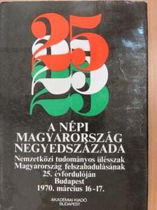 A. I. Puskas - A népi Magyarország negyedszázada [antikvár]