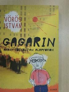 Vörös István - Gagarin avagy jóslástan alapfokon [antikvár]