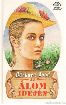 Barbara Wood - Az álom idején [antikvár]