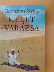 Germanus Gyula - Kelet varázsa [antikvár]