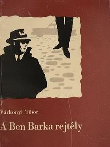 Várkonyi Tibor - A Ben Barka rejtély [antikvár]