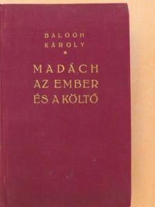 Balogh Károly - Madách az ember és a költő [antikvár]