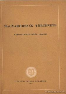 Székely György, Elekes Lajos, Lederer Emma - Magyarország története a honfoglalástól 1526-ig [antikvár]