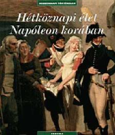 Boris  Danzer-Kantof - Hétköznapi élet Napóleon korában - mindennapi történelem