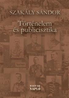 Szakály Sándor - Történelem és publicisztika