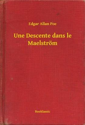 Edgar Allan Poe - Une Descente dans le Maelström [eKönyv: epub, mobi]