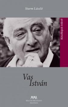 Sturm László - Vas István - Közelképek írókról