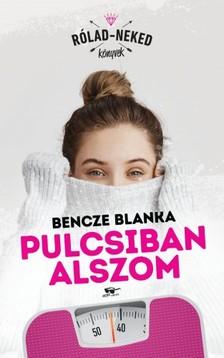 Bencze Blanka - Pulcsiban alszom [eKönyv: epub, mobi]