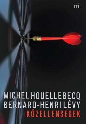 Houellebecq, Michel - Lévy, Bernard-Henri - Közellenségek