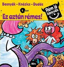 Bosnyák Viktória, Knézics Anikó - Ez aztán rémes! - Rém jó könyvek 1