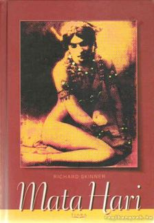 SKINNER, RICHARD - Mata Hari [antikvár]