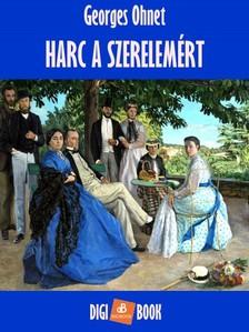 Georges Ohnet - Harc a szerelemért [eKönyv: epub, mobi]