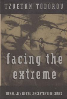 Tzvetan Todorov - Facing the Extreme [antikvár]