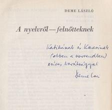 Deme László - A nyelvről - felnőtteknek (dedikált) [antikvár]