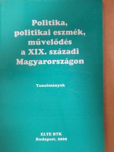 Cieger András - Politika, politikai eszmék, művelődés a XIX. századi Magyarországon [antikvár]