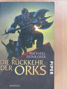 Michael Peinkofer - Die Rückkehr der Orks [antikvár]