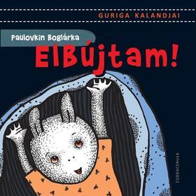 Paulovkin Boglárka - Elbújtam! - Guriga kalandjai