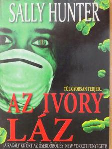 Sally Hunter - Az Ivory láz [antikvár]