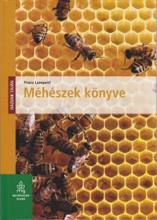 Franz Lampeitl - MÉHÉSZEK KÖNYVE
