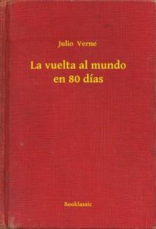 Verne Julio - La vuelta al mundo en 80 días [eKönyv: epub, mobi]