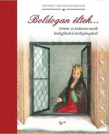 Grimm,Andersen - Boldogan éltek. . .