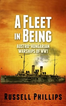 Phillips Russell - A Fleet in Being [eKönyv: epub, mobi]