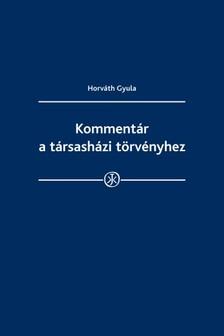 dr. Horváth Gyula - Kommentár a társasházi törvényhez [eKönyv: epub, mobi]